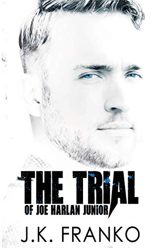 El juicio de Joe Harlan Junior de JK Franko