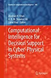 Computational Intelligence for Decision Support in Cyber-Physical Systems (Studies in Computational Intelligence)