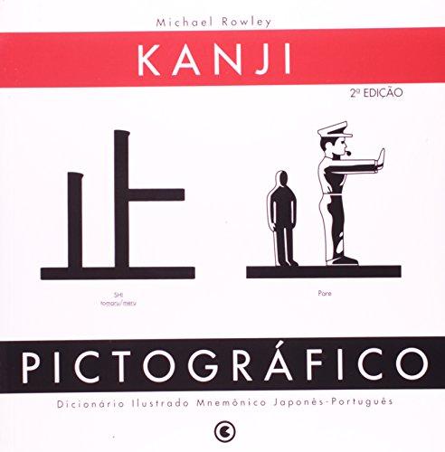 Kanji Pictográfico. Dicionário Ilustrado Mnemônico Japonês/Português