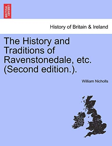 The History and Traditions of Ravenstonedale, etc. (Second edition.).