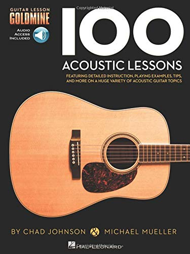 100 Acoustic Lessons: Guitar Lesson Goldmine Series [Lingua inglese]