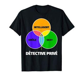 Détective privé Cadeaux - Drôle Intelligent Sexy T-Shirt
