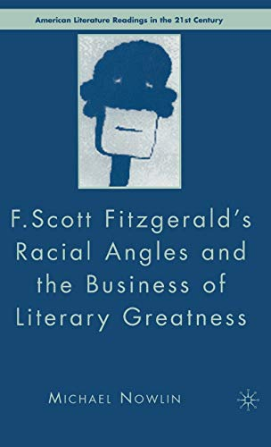 F.Scott Fitzgerald'S Racial Angles and the Business of...