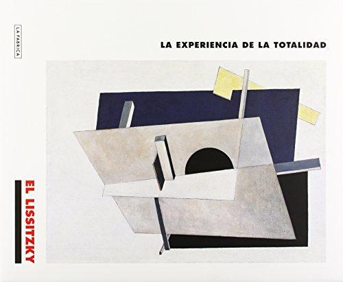 El Lissitzky:: La experiencia de la totalidad (Libros de Autor)