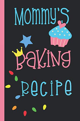 MOMMY'S baking recipe Notebook: Grandmas Favorite Recipes: Add Your Own Family Recipes Blank...