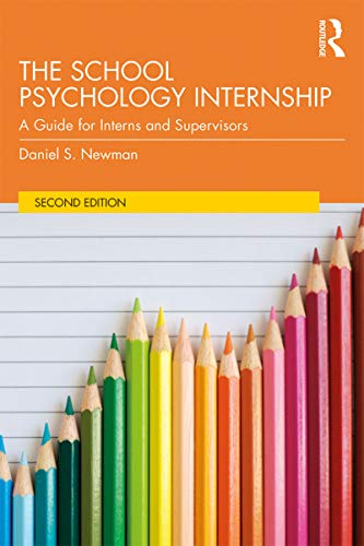 The School Psychology Internship: A Guide for Interns and...