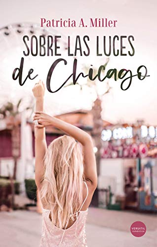 Sobre las luces de Chicago de Patricia A. Miller