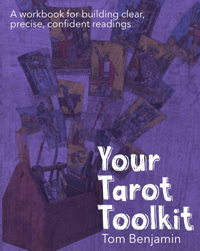 Your Tarot Toolkit: A workbook for building clear, precise,...
