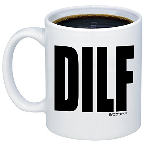 MyCozyCups Husband Gifts - DILF Coffe Mug - Funny Sarcastic 11oz Gift Idea Cup For Dads, Boyfriend, Men - Birthday, Christmas, Father's Day, Anniversary, Valentine's Day Gag Pun Present For Him