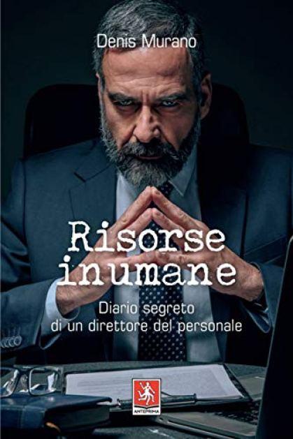 Risorse inumane: Diario segreto di un direttore del personale eBook :  Murano, Denis: Amazon.it: Libri