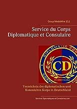 Service du Corps Diplomatique et Consulaire: Verzeichnis des diplomatischen und Konsulairen Korps in Deutschland