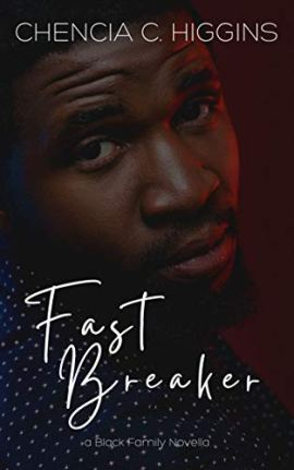 Fast Breaker (Black Family Saga Book 2) by [Chencia C. Higgins]