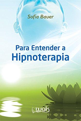 Para Entender a Hipnoterapia