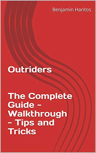 Outriders: The Complete Guide - Walkthrough - Tips and Tricks (English Edition)
