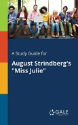 """A Study Guide for August Strindberg's """"Miss Julie"""" (Drama For Students) by [Cengage Learning Gale]"""