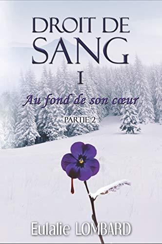 Droit de Sang: I - Au fond de son coeur - Partie 2 (Romance fantasy)