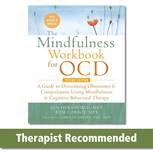 The Mindfulness Workbook for OCD: A Guide to Overcoming...