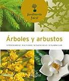 rboles y arbustos (Larousse - Libros Ilustrados/ Prcticos - Ocio Y Naturaleza - Jardinera - Coleccin Jardinera Fcil)