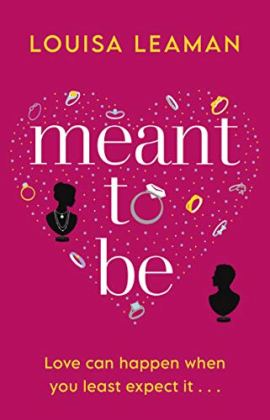 Meant to Be: A heart-warming romance about finding love in unexpected places by [Louisa Leaman]
