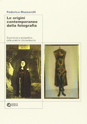 Le origini contemporanee della fotografia. Esperienze e prospettive delle pratiche ottocentesche