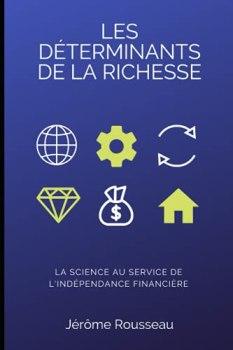 Les déterminants de la richesse (édition noir/blanc): La science au service de l'indépendance financière