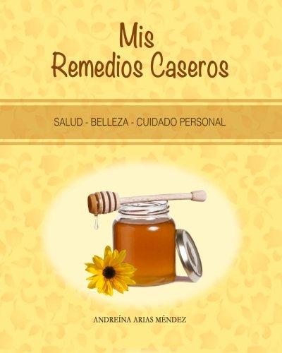Mis Remedios Caseros: Salud - Belleza - Cuidado personal