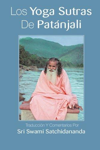 Los Yoga Sutras De Patanjali: Traduccion Y Comentarios Por Sri Swami Satchidananda