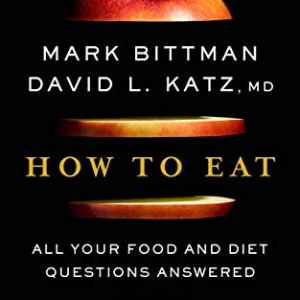 How to Eat: All Your Food and Diet Questions Answered 38