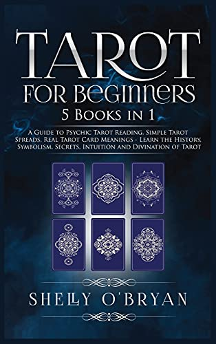 Tarot For Beginners: 5 Books in 1: A Guide to Psychic Tarot...