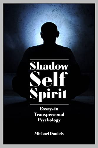 Shadow, Self, Spirit - Revised Edition: Essays in...