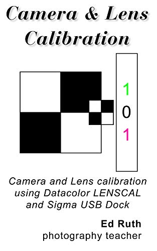 Calibrating Digital Cameras & Lenses, The use of Datacolor Spyder lenscal, Sigma's USB Dock or Tamron TAP-in Console: Calibrating lenses such as the Sigma ... lens, Tamron 15-30 G2 or other lenses