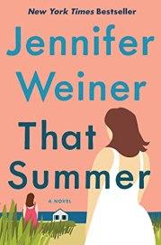 That Summer: A Novel by [Jennifer Weiner]