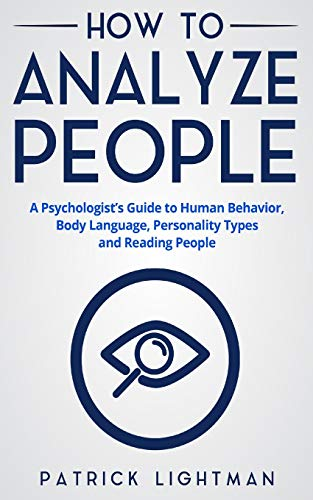 How to Analyze People: The #1 Analyst Guide to Human...
