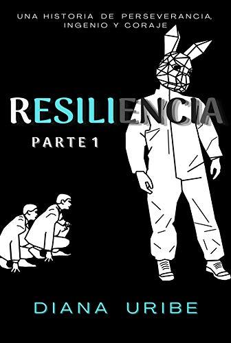 Resiliencia 1 de Diana Valentina Uribe Carranza