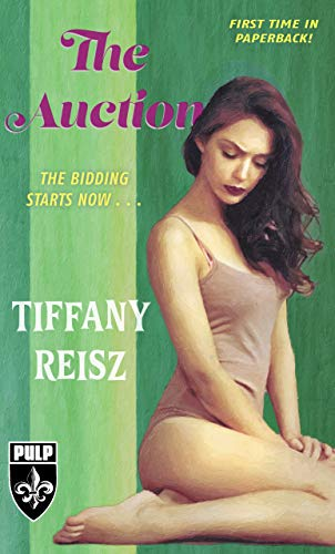 The Auction (The Original Sinners Pulp Library) by [Tiffany Reisz]