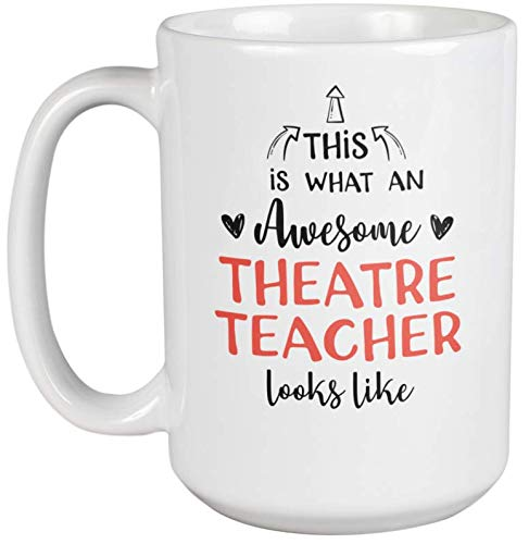 Awesome Theatre Teacher Coffee & Tea Mug & Decor for Instructors & Mentor (15oz)