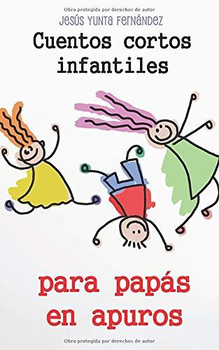 Cuentos cortos infantiles para papás en apuros - 9781520529479