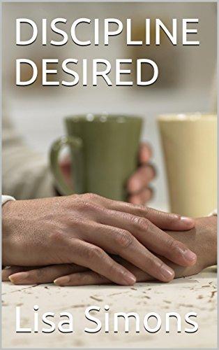 DISCIPLINE DESIRED (Domestic Discipline Book 1)