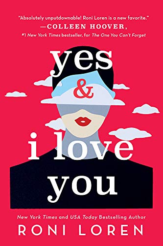 Yes & I Love You (Say Everything Book 1) by [Roni Loren]