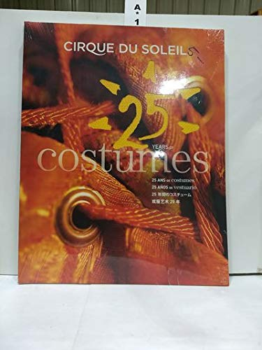 25 Years of Costumes (Cirque Du Soleil)