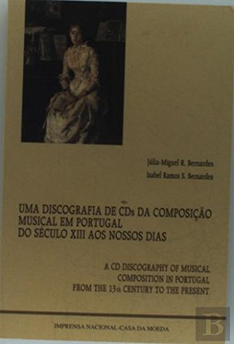 A Discography Of CDs Of The Musical Composition In Portugal From The 13th Century To Today