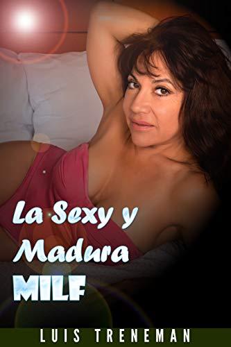 La sexy y madura MILF de Luis Treneman