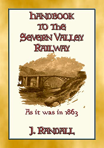 HANDBOOK to the SEVERN VALLEY RAILWAY : From Worcester to Shrewsbury as it was in 1863