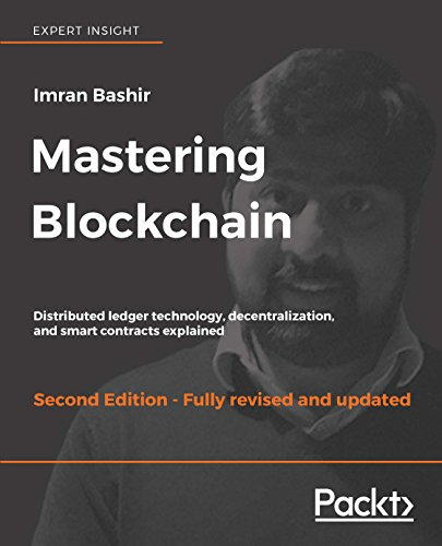 Mastering Blockchain: Distributed ledger technology, decentralization, and smart contracts explained, 2nd Edition (English Edition)