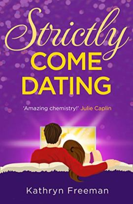 Strictly Come Dating (The Kathryn Freeman Romcom Collection, Book 3) by [Kathryn Freeman]