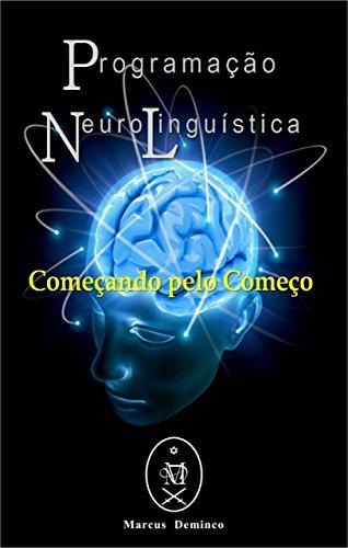 Programação Neurolinguística: Começando pelo Começo