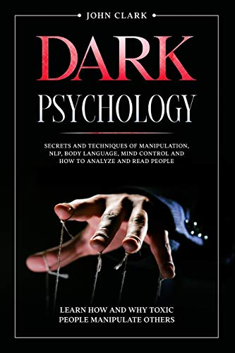 Dark Psychology: Mastery Bundle: Secrets and Techniques of...