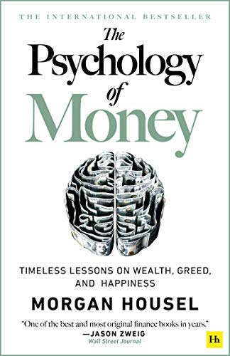 The Psychology of Money: Timeless lessons on wealth, greed,...