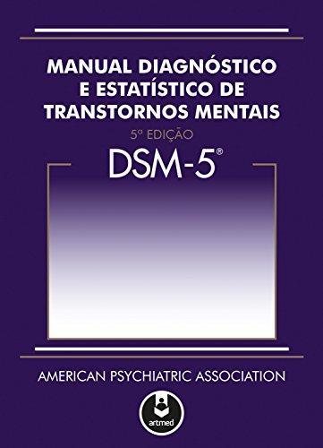DSM-5 - Manual Diagnóstico e Estatístico de Transtornos Mentais