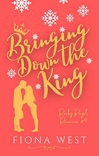 Taking Down the King (Rocky Royal Romance Book 4) by [Fiona West]